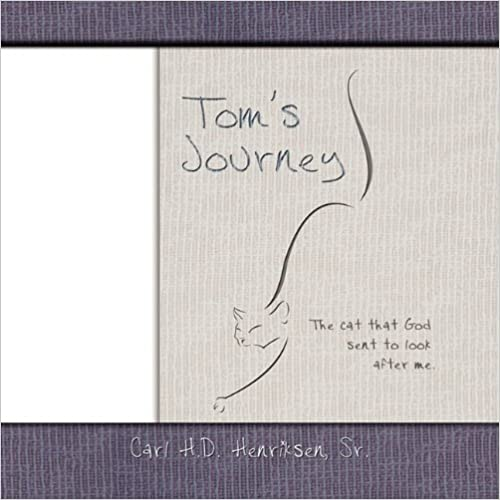 Tom's Journey: The Cat That God Sent to Look After Me