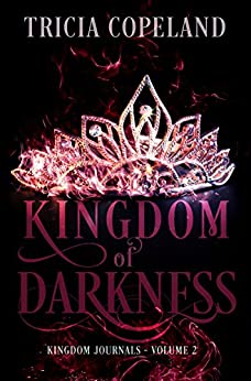 Kingdom of Darkness (Kingdom Journals Book 2) by [Copeland, Tricia]