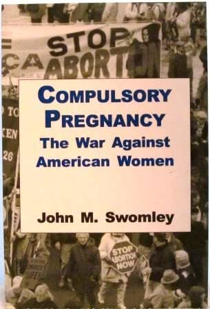 Compulsory pregnancy: The war against American women