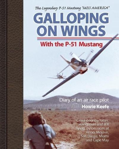 Galloping on Wings With The P-51 Mustang: Diary of an air race - P-51 Mustang Pilots