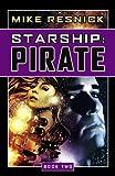 Starship: Pirate (Starship, Book 2)
