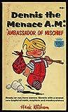 Dennis the Menace, A.M.* *Ambassador of Mischief