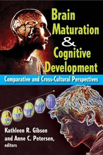 Brain Maturation and Cognitive Development: Comparative and Cross-Cultural Perspectives (Foundations of Human Behavior)
