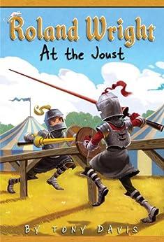Roland Wright: At the Joust by [Davis, Tony]