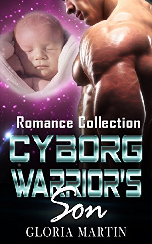 Cyborg Warrior's Son : Romance Collection