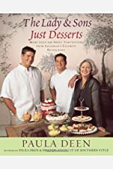 The Lady & Sons Just Desserts: More Than 120 Sweet Temptations from Savannah's Favorite Restaurant Hardcover