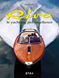 Riva : Le yachting par excellence