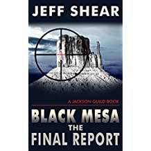 Black Mesa: The Final Report (The Jackson Guild Books Book 3)