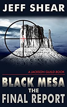 Black Mesa: The Final Report (The Jackson Guild Books Book 3) by [Shear, Jeff]