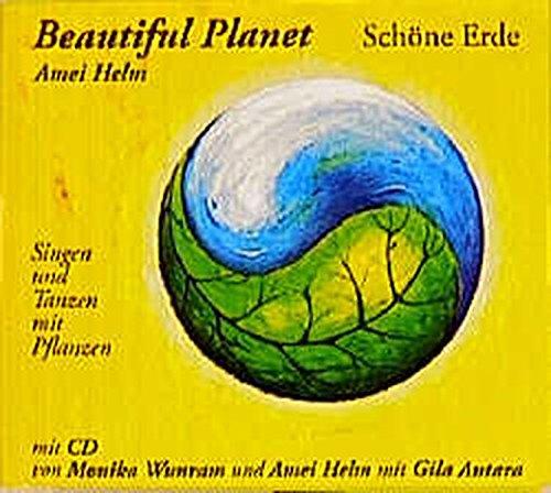 Beautiful Planet - Schöne Erde: Singen und Tanzen mit Pflanzen