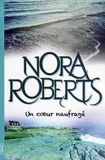 Un coeur naufragé, Roberts, Nora