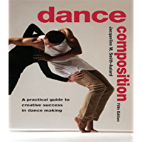 Dance Composition: A Practical Guide to Creative Success in Dance Making book cover