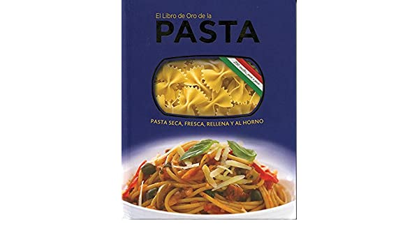 El libro de oro de la pasta/The Golden Book of Pasta (Spanish Edition): Carla Bardi: 9786074045666: Amazon.com: Books
