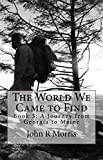The World We Came to Find (The World We Left Behind Book 3)