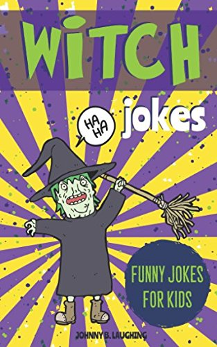 Witch Jokes: Funny Halloween Riddles and Jokes for Kids (Halloween -