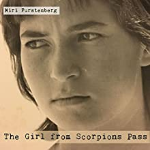 The Girl from Scorpions Pass Audiobook by Miri Furstenberg Narrated by Lisa Sanders