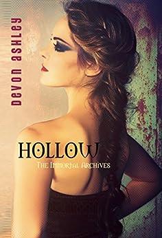 Hollow (The Immortal Archives #4) (English Edition) de [Ashley, Devon]