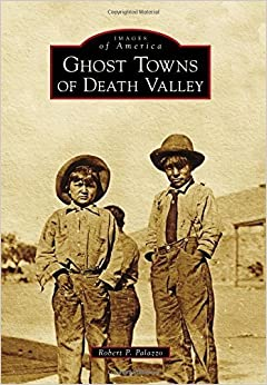 Book Ghost Towns of Death Valley (Images of America) by Robert P. Palazzo (2014-09-29)