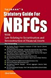 Statutory Guide for NBFCs with Law Relating to Securitisation and Reconstruction of Financial Assets (22nd January 2018 Edition)