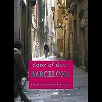 Barcelona: beleef de stad van binnenuit (Door & door)