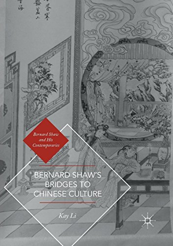 Bernard Shaws Bridges to Chinese Culture (Bernard Shaw and His Contemporaries)