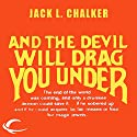 And the Devil Will Drag You Under Audiobook by Jack L. Chalker Narrated by David Doersch
