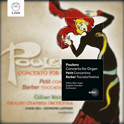 Poulenc: Organ Concerto / Petit: Concertino / Barber: Toccata Festiva (Poulenc Organ Concerto)