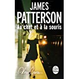 Au chat et à la souris (Alex Cross) (French Edition)