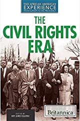 The Civil Rights Era (African American Experience: From Slavery to the Presidency) Hardcover