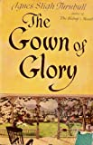 Gown of Glory, Turnbull, Agnes S., 0816134758