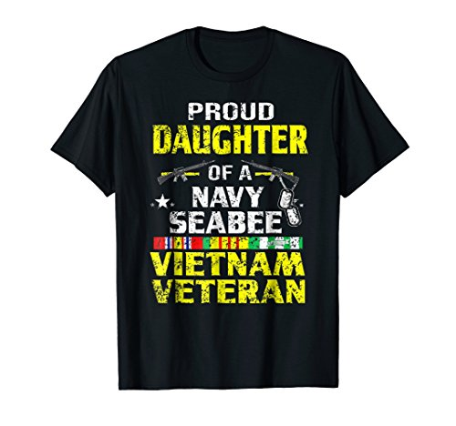 Vietnam Navy Seabees (Proud Daughter Of A Navy Seabee Vietnam Veteran T shirt)