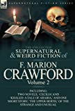 The Collected Supernatural and Weird Fiction of F Marion Crawford, F. Marion Crawford, 0857065491
