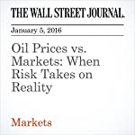 Oil Prices vs. Markets: When Risk Takes on Reality | Spencer Jakab