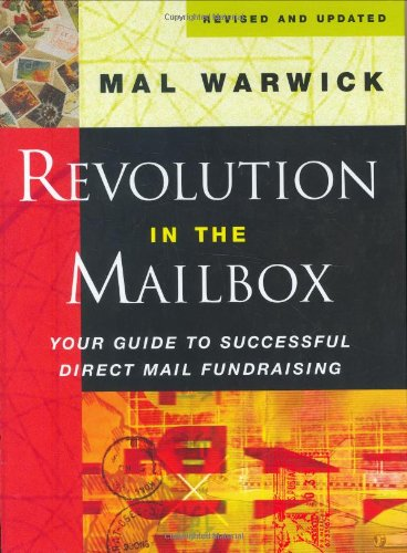 Revolution in the Mailbox: Your Guide to Successful Direct Mail Fundraising (The Mal Warwick Fundraising - Capital Mal