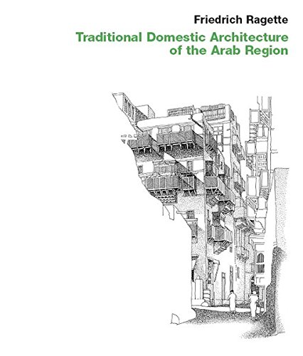 Traditional domestic architecture of the arab region friedrich traditional domestic architecture of the arab region friedrich ragette 9783932565304 amazon books fandeluxe Image collections