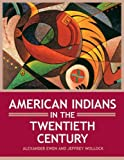 American Indians in the Twentieth Century, Ewen, Alexander and Wollock, Jeffrey, 0816079021