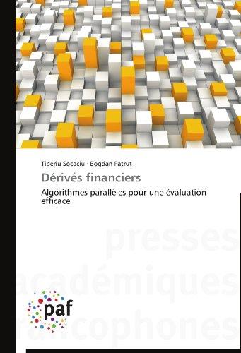 Drivs financiers: Algorithmes parallles pour une valuation efficace (French Edition)