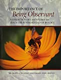 The Importance of Being Observant : A Collection of Case Studies to Teach the Fundamentals of Biology, Milhon, Jon and Kinnes, Scott, 1602500568