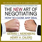 The New Art of Negotiating: How to Close Any Deal | Gerald I Nierenberg,Henry H Calero