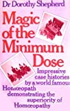 The Magic of the Minimum Dose, Dorothy Shepherd, 0850321123