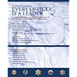 Every Officer is a Leader: Coaching Leadership, Learning and Performance in Justice, Public Safety, and Security Organizations