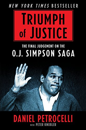 Triumph Of Justice  Closing The Book On The O J  Simpson Saga