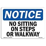 OSHA Notice Sign - No Sitting On Steps Or Walkway | Choose from: Aluminum, Rigid Plastic or Vinyl Label Decal | Protect Your Business, Construction Site, Warehouse & Shop Area |  Made in The USA