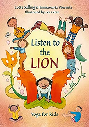 Listen to the lion: Yoga for kids - Kindle edition by Lotte ...