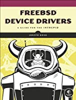 FreeBSD Device Drivers: A Guide for the Intrepid Front Cover