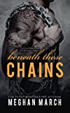 """Beneath These Chains (Volume 3)"" av Meghan March"
