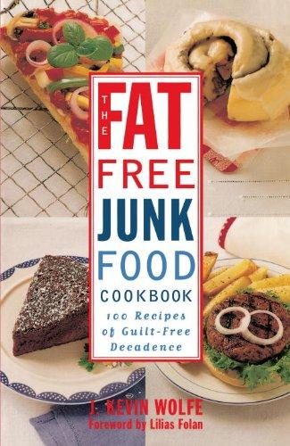 The fat free junk food cookbook 100 recipes of guilt free decadence the fat free junk food cookbook 100 recipes of guilt free decadence by forumfinder Gallery