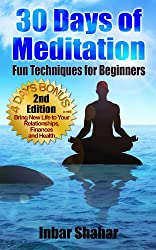 Meditation: 30 Days of Meditation - Fun Techniques for Beginners (Relaxation Meditation Book 1) (English Edition)