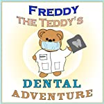 Freddy the Teddy's Dental Adventure | Paul Beck