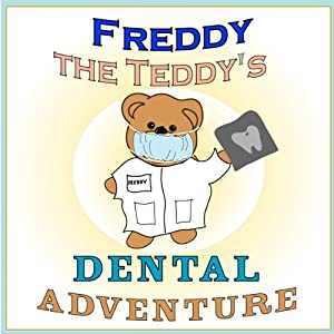 Freddy the Teddy's Dental Adventure Audiobook